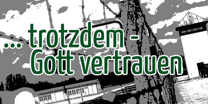 Trotzdem Gott Vertrauen (Fotomontage: Brehm)