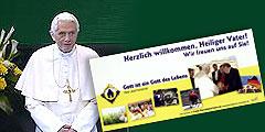 Herzlich willkommen Papst Benedikt 2011 in Deutschland (Foto: Pr. Pilgerheiligtum)