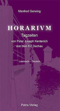 Cover Horarium - Die Tagzeiten von Pater Joseph Kentenich aus dem KZ Dachau, Patris Verlag