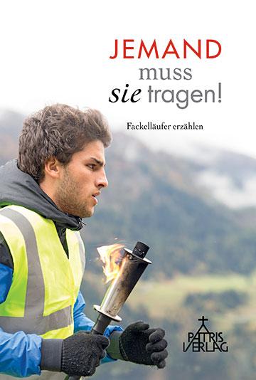 """Cover des neuen Buches """"Jemand muss sie tragen! Fackelläufer erzählen""""  (Foto: fackellauf2014.org)"""