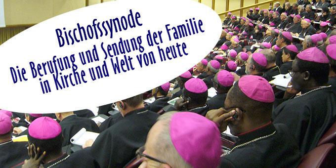 """Bischofssynode """"Die Berufung und Sendung der Familie in Kirche und Welt von heute"""""""