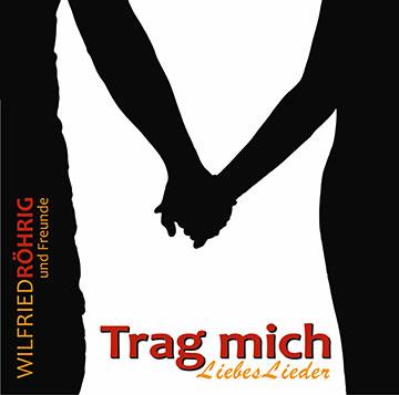 Trag mich. LiebesLieder - CD-Cover (Foto: rigma.de)
