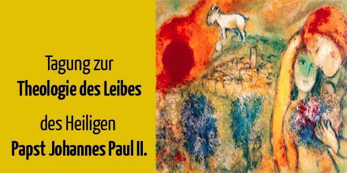 Tagung zur Theologie des Leibes von Papst Johannes Paul II.