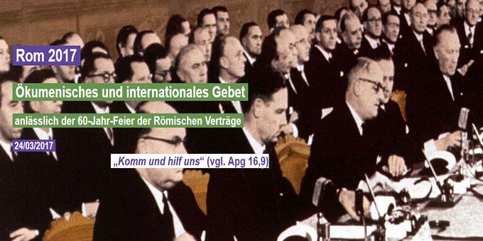 Ökumenisches und internationales Gebet anlässlich der 60-Jahr-Feier der Römischen Verträge