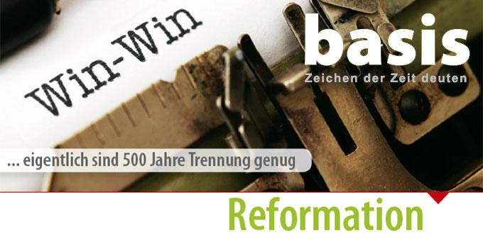 Die neue basis-Ausgabe im Oktober 2017 beschäftigt sich mit 500 Jahre Reformation