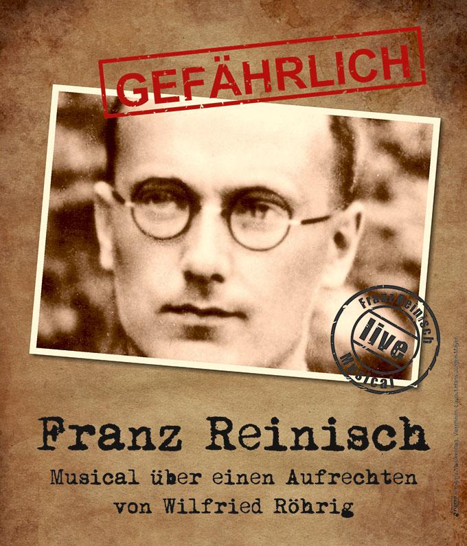 Plakat GEFÄHRLICH Franz Reinisch - Musical über einen Aufrechten (© rigma Musikverlag, Viernheim)