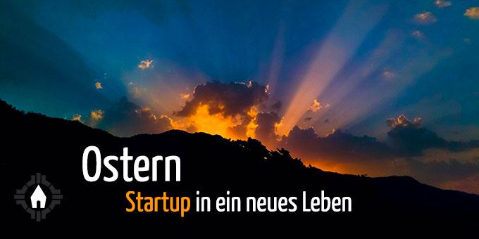 Ostern - Startup in ein neues Leben (Grafik: Brehm)
