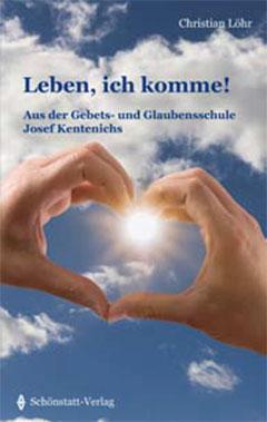 Cover: Leben ich komme! (Foto: Schönstatt-Verlag)