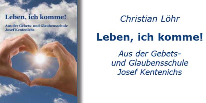 Leben ich komme! (Foto: Schönstatt-Verlag)