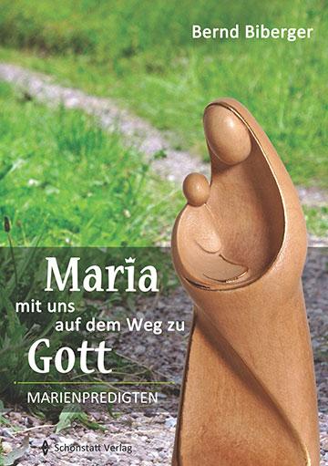 """Cover: """"Maria – mit uns auf dem Weg zu Gott"""" Marienpredigten (Schönstatt-Verlag)"""