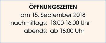 Die Öffnungszeiten am 15.9.2018 sind: Nachmittags: 13.00-16.00 Uhr Abends:Ab 18.00 Uhr