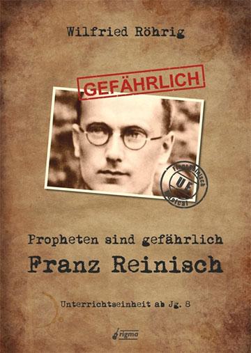 Unterrichtsmaterial zu einem gefägrlichen Propheten: Franz Reinisch (Foto: rigma)