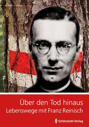"""Cover: """"Über den Tod hinaus. Lebenswege mit Franz Reinisch"""" (Foto: Schoenstatt-Verlag)"""