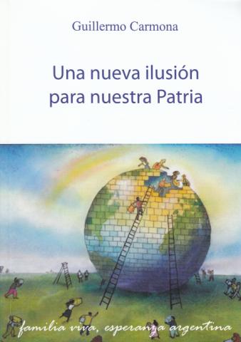 """Portada: """"Una nueva ilusión para nuestra Patria"""" del Padre Guillermo Carmona"""