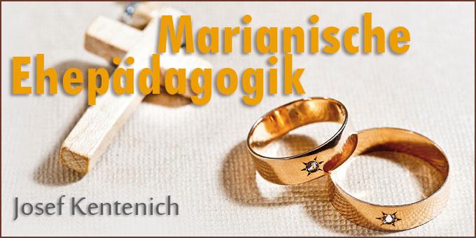 Marianische Ehepädagogik