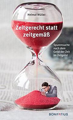 "Buchcover: ""Zeitgerecht statt zeitgemäß"" (Foto: Verlag Bonifatius)"