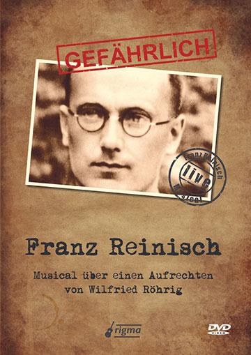 """Umschlaggestaltung der DVD """"Gefährlich - Franz Reinisch"""", die einen Live-Mitschnitt des Konzertes in Borken beinhaltet  (Foto: Verlag rigma)"""