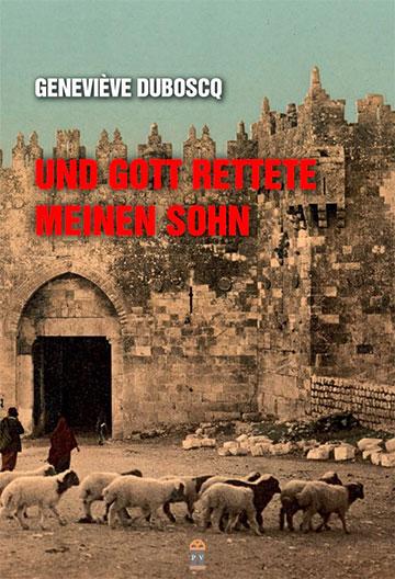 Buchcover: Und Gott rettete meinen Sohn (Foto: Patrimonium-Verlag)