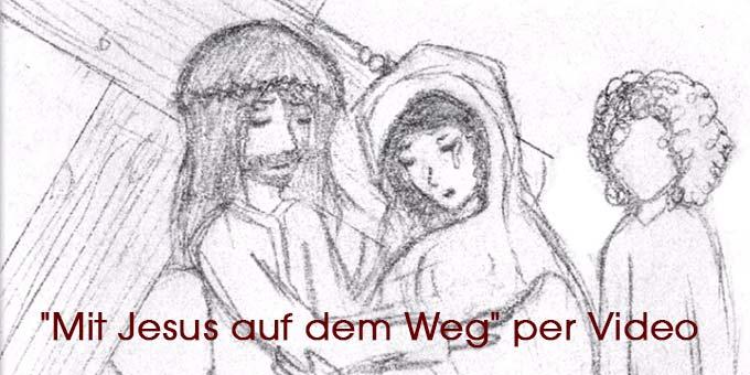 """""""Mit Jesus auf dem Weg"""" Kreuzweg per Video (Foto: Projekt Pilgerheiligtum)"""