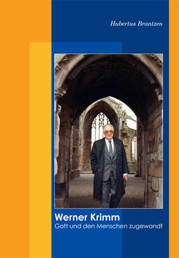 Hubertus Brantzen, Werner Krimm - Gott und den Menschen zugewandt, 220 Seiten, 15,2 x 21,5 cm, 586 g, Verlag: Patris Verlag, ISBN: 978-3-946982-15-9, Preis: 17,00 €