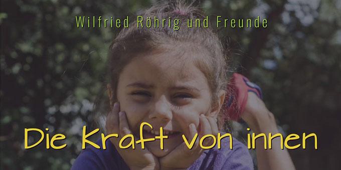 Die Kraft von Innen - ein Lied von Wilfried Röhrig (Foto: rigma)