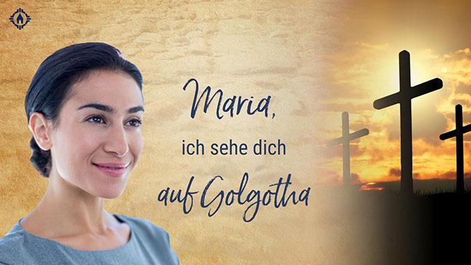 SonntagsGedanken im Mai: Maria auf Golgotha (Layout: www.zeitschrift-begegnung.de)