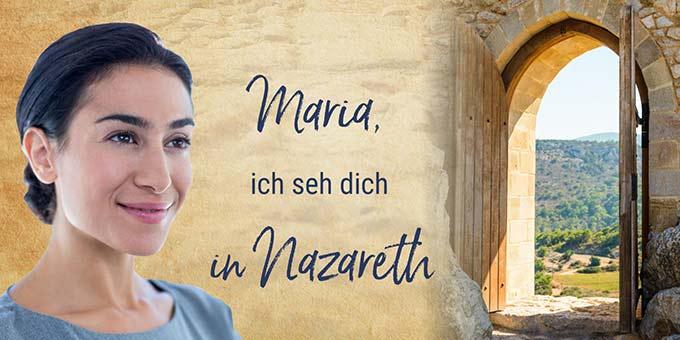 SonntagsGedanken im Mai: Maria in Nazareth (Layout: www.zeitschrift-begegnung.de)