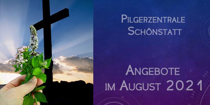 Angebote der Schönstatt-Pilgerzentrale im August 2021 (Layout: H. Brehm)