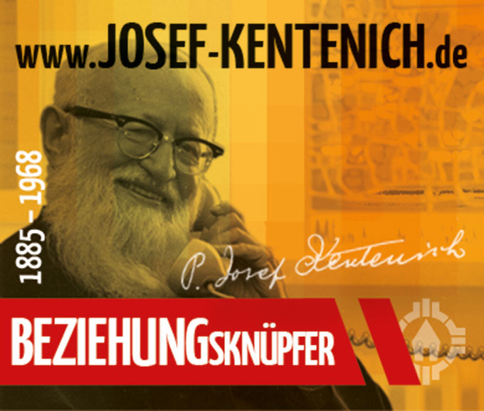 Pater Josef Kentenich - BEZIEHUNGsknüpfer (Foto: S-MS, Gestaltung: POS Brehm)