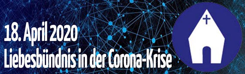 Liebesbündnis in der Corona-Krise - 18. April 2020 (Hier klicken)